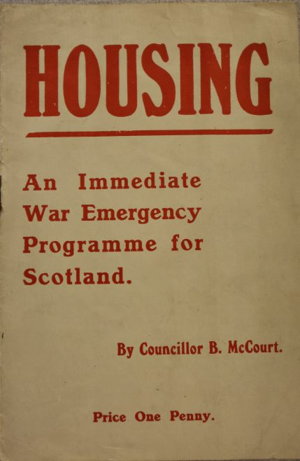 Housing: An Immediate War Emergency Programme for Scotland. By Councillor B. McCourt. Price One Penny